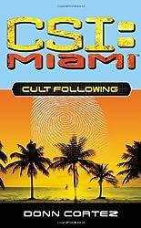 Cult Following (CSI: Miami) by Donn Cortez (2006-01-01)