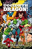 Uccidete Dragon. Savage Dragon: 10