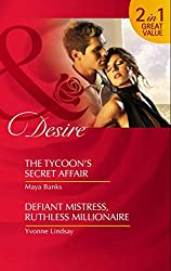 The Tycoon's Secret Affair / Defiant Mistress, Ruthless Millionaire: The Tycoon's Secret Affair / Defiant Mistress, Ruthless Millionaire (Mills & Boon Desire) (The Anetakis Tycoons, Book 3)