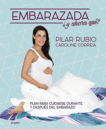 Embarazada, ¿y ahora qué?: Plan para cuidarse durante y después del embarazo (Embarazo, bebé y niño)