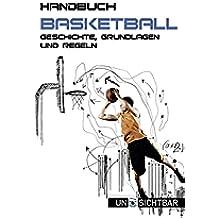 Handbuch Basketball: Geschichte, Grundlagen und Regeln (Sport Handbuch 7) (German Edition)