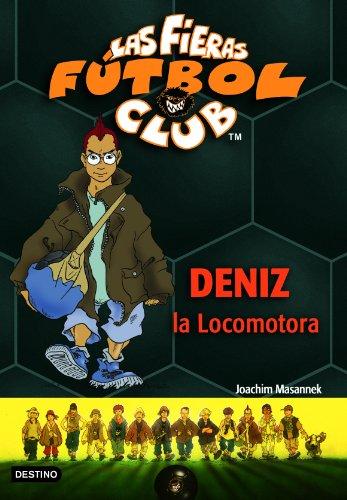 Deniz, La Locomotora: Las Fieras del Fútbol Club 5 (Fieras Futbol Club)