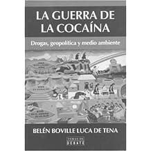 La guerra de la cocaina: Drogas, geopolitica y medio ambiente (Temas de Debate)