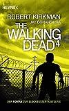 The Walking Dead 4: Roman (The Walking Dead-Serie, Band 4)