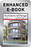 Architectural Design with SketchUp, Enhanced Edition: Component-Based Modeling, Plugins, Rendering, and Scripting
