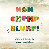 #8: Nom Chomp Slurp!