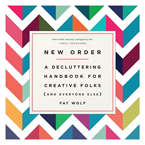 New Order. A Decluttering Handbook for Creative Folks por Fay Wolf