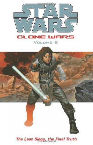 The Last Siege, The Final Truth (Star Wars: Clone Wars, Vol. 8)