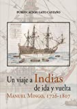 Un viaje a indias de ida y vuelta. Manuel Mingo 1726-1807