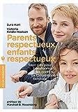 Parents respectueux, enfants respectueux - Sept clés pour transformer les confits en coopération famililale