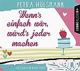 'Wenn's einfach wär, würd's jeder machen: Roman.' von Petra Hülsmann