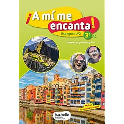 A mi me encanta espagnol cycle 4 / 3e LV2 - Livre élève - éd. 2017