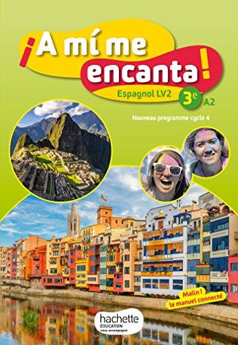 A mi me encanta espagnol cycle 4 / 3e LV2 - Livre lve - d. 2017
