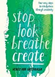 Stop Look Breathe Create (English Edition)