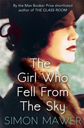 The Girl Who Fell from the Sky by Simon Mawer (July 3 2012)