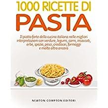 1000 ricette di pasta (eNewton Manuali e Guide)