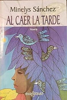 al-caer-la-tarde-spanish-edition