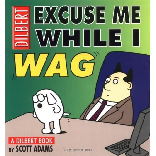 Excuse Me While I Wag: A Dilbert Book by Scott Adams (2001-04-03)