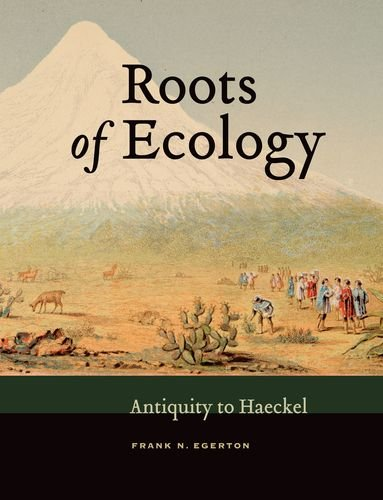 Roots of Ecology: Antiquity to Haeckel