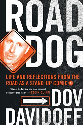 Road Dog: Life and Reflections from the Road as a Stand-Up Comic (Standup-comic)