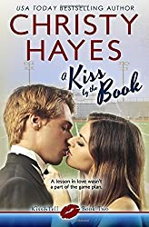 A Kiss by the Book: Volume 2 (Kiss & Tell) by Christy Hayes (2014-04-02)