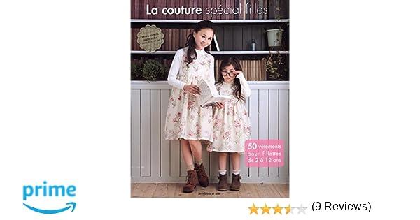 e1b8fee960e43 Amazon.fr - La couture spécial filles : 50 vêtements pour fillettes de 2 à 12  ans - Yoko Koike, Mari Kobatake-Ginet - Livres