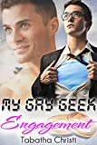 My Gay Geek Engagement (Gay Best Friends Love Story): Gay MM Romance Novels (My Gay Geek Love Affair Book 2) (English Edition)