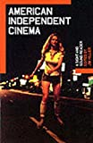 American Independent Cinema: A Sight and Sound Reader (BFI Sight & Sound Reader)