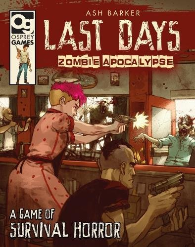 Last Days: Zombie Apocalypse: A Game of Survival Horror por Ash Barker