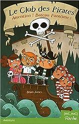 Le Club des Pirates T2 - Attention ! Bateau Fantôme !