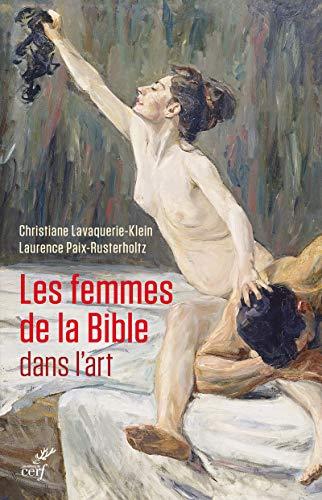 Les femmes de la Bible dans l'art par  Laurence Paix-rusterholtz, Christiane Lavaquerie-klein