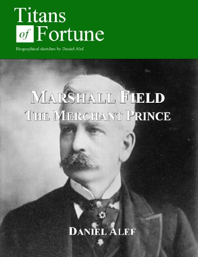 marshall-field-the-merchant-prince-titans-of-fortune-english-edition