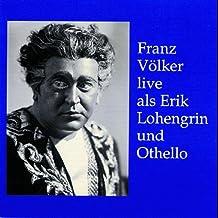 Wagner/Verdi : Fliegender Holländer/Lohengrin/Otello. Völker.
