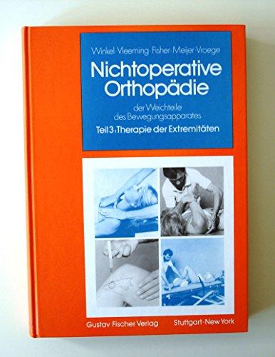 Nichtoperative Orthopädie der Weichteile des Bewegungsapparates. Teil3: Therapie der Extremitäten