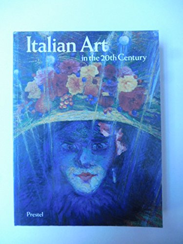 Italian art in the 20th century. Painting and sculpture 1900 - 1988. Edited by Emily Braun