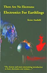 There Are No Electrons: Electronics for Earthlings (English Edition)