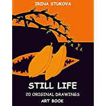 Art of Still Life: Hand-drawn illustrations (Art Book: Try It Yourself Book 2) (English Edition)