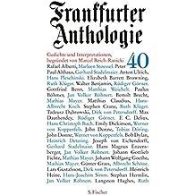 Frankfurter Anthologie: Vierzigster Band Gedichte und Interpretationen Begründet von Marcel Reich-Ranicki