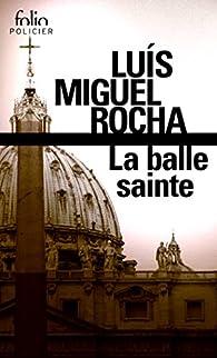 Complots au Vatican, Tome 2 : La balle sainte par Luis Miguel Rocha