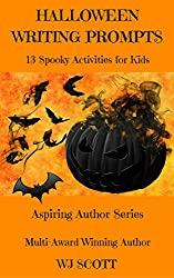 Halloween Writing Prompts: 13 Spooky Activities For Kids (Aspiring Author Series Book 1)