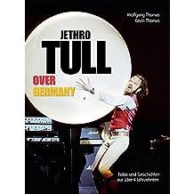 Jethro Tull Over Germany: Fotos und Geschichten aus über vier Jahrzehnten