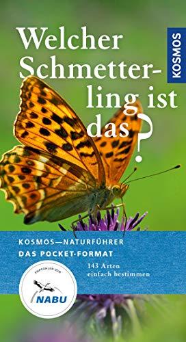 (Welcher Schmetterling ist das?: 140 Arten einfach bestimmen (Kosmos-Naturführer Basics))