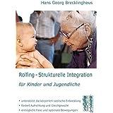 Rolfing - Strukturelle Integration für Kinder und Jugendliche
