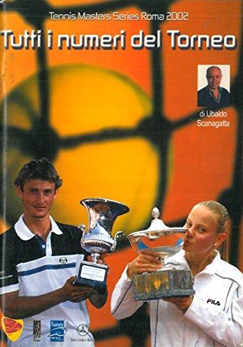 Tennis Masters Series Roma 2002. Tutti i numeri del torneo..