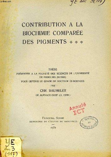 CONTRIBUTION A LA BIOCHIMIE COMPAREE DES PIGMENTS (THESE)