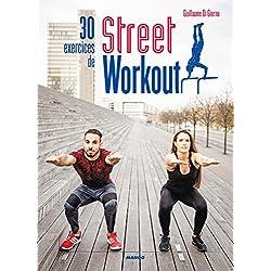 30 exercices de Street Workout (Hors collection bien-être)