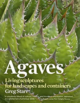 Agaves: Living Sculptures for Landscapes and Containers (English Edition) par [Starr, Greg]