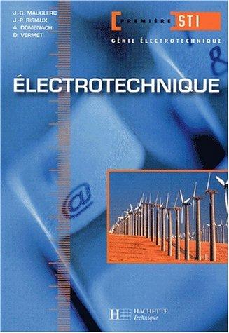 Electrotechnique, 1ère STI génie électrotechnique : Livre de l'élève by J-P Bisiaux (2002-04-30)