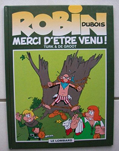 Robin Dubois, tome 6 : Merci d'être venu !