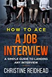Book cover image for How to Ace a Job Interview: A Simple Guide to Landing Any Interview